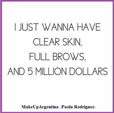 11-9 Sólo quiero tener piel limpia, cejas completas y 5 millones de dólares