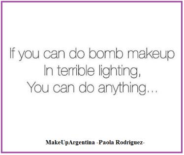 19-6 Motivación para lunes- si podés hacer un buen maquillaje en mala luz, podés hacer cualquier cosa