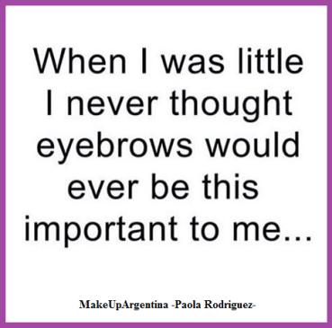 31-7 cuando era pequeña, nunca imaginé que las cejas serían tan importantes para mí