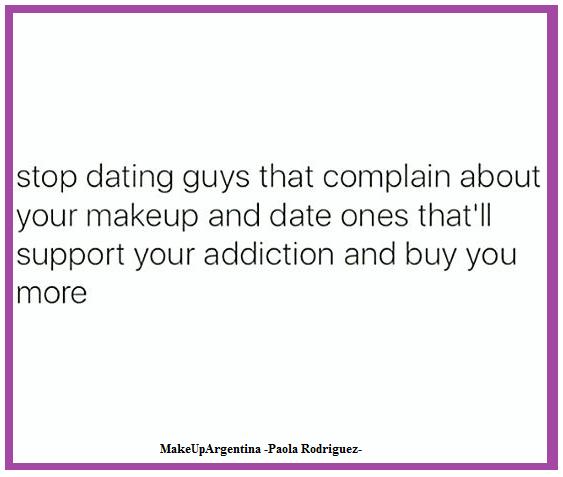 4-deja-de-salir-con-chicos-que-se-quejan-de-tu-maquillaje-sai-con-los-que-te-apoyan-y-te-compran-mas